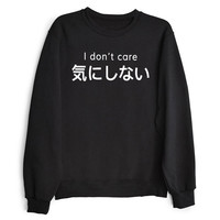 I Don't Care Black Sweatshirt in Japanese Writing