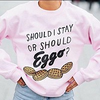 Should I Stay Or Should Eggo? Sweatshirt