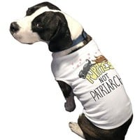 Puppies Not Patriarchy -- Doggie Tee