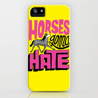 Horses Gonna Hate iPhone Case~~~follow me???~~~