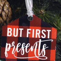 But First Presents Christmas Ornament
