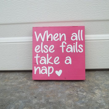 When All Else Fails Take A Nap 8x8 Wood Sign