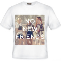 NO NEW FRIENDS TEE - PREORDER
