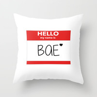 Hello My Name is Bae Throw Pillow by Poppo Inc. | Society6