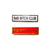 BAD BITCH CLUB Enamel Lapel Pin