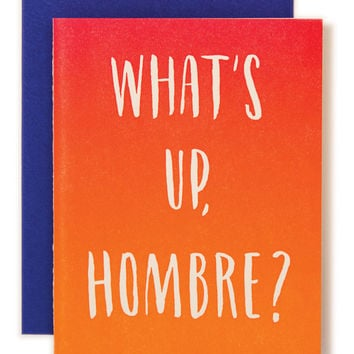 What's Up Hombre?