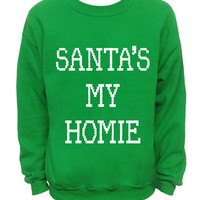 Ugly Christmas Sweater - Green Mens CREW - Santa's My Homie
