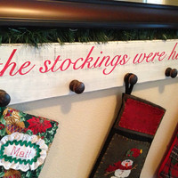 """Distressed Stocking Hanger Sign - """"the stockings were hung"""""""