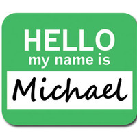 Michael Hello My Name Is Mouse Pad