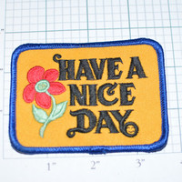 Have A Nice Day Flower Polite Well Wishing Positive Kind Cheerful Conversation Starter Vintage Clothing Patch e4 Free Shipping
