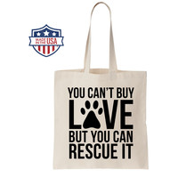 Tote Bag - You Can't Buy Love, But You Can Rescue It