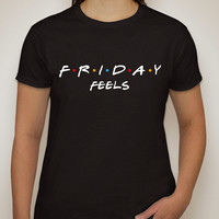 "Friends TV Show F.R.I.E.N.D.S ""Friday Feels"" T-Shirt"