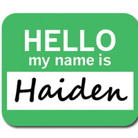 Haiden Hello My Name Is Mouse Pad