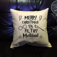 SALE !! Merry Christmas Ya Filthy Mudblood Pillow Cover, Handmade pillow Harry potter Throw Pillow cover cotton canvas  Pillow Cover Gift