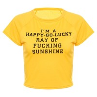 I'm A Happy-Go-Lucky Ray Of Fucking Sunshine Tee