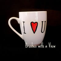 I love you Hand Painted Coffee Mug Mother Days gifts