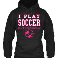 SOCCER IS MY SUPERPOWER