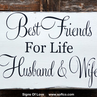 Rustic Wedding Sign Handmade Anniversary Gift Rustic Wood Sign Couples Best Friends For Life Husband Wife Master Bedroom