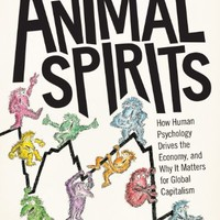 Animal Spirits: How Human Psychology Drives the Economy, and Why It Matters for Global Capitalism (New in Paper)