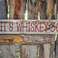 Whiskey Sign Whiskey:30 Sign Man Cave Sign Bar Sign Western Sign Old West Sign Saloon Montana Made Sign Cabin Lodge Decor Rustic Distressed