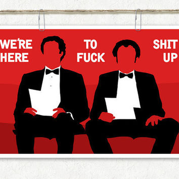 """Step Brothers Tuxedos """"We're Here To Fuck Shit Up"""" Vector Art Print"""
