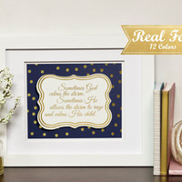 "Gold Foil Print Art With Frame (Optional) ""Sometimes God Calms The Storm, Sometimes He Allows The Storm To Rage And Calms His Child"" Gold"