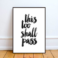 This Too Shall Pass, Poster, Watercolor, Motivational Poster, Inspirational Art, Life Quote, Scandinavian Design, Hand lettered, Wall Decor