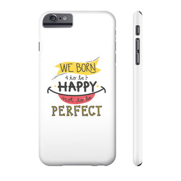 We Born To Be Happy Phone Case