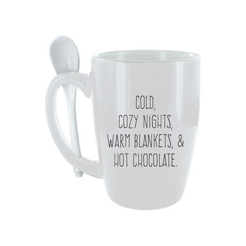 Cold, Cozy Nights, Warm Blankets, & Hot Chocolate Spoon Mug
