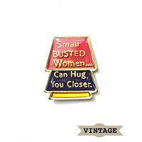 Small Busted Women... Vintage Pin