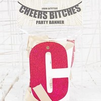 Cheers B*tches Party Banner at Urban Outfitters