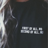 "Black ""FIRST OF ALL NO"" Letter Print T-Shirt"