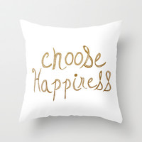 Choose Happiness Gold Edition Throw Pillow by Sandra Arduini