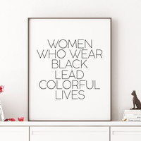 Women Who Wear Black Quote print FASHION ART Fashion print Printable Neiman Marcus Inspirational quotes Fashion Art Print Typography Quote