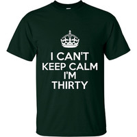 3oth Birthday Shirt Great I Can't Keep Calm I'm Thirty Graphic T Shirt Great Birthday Gift Birthday Party Shirt Makes Great Gag Gift Too