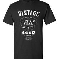 Custom Birthday Gift Vintage CHOOSE THE YEAR T-shirt Tshirt Tee Shirt Mom Dad Brother Sister Joke Whisky Aged perfection bday Made to Order