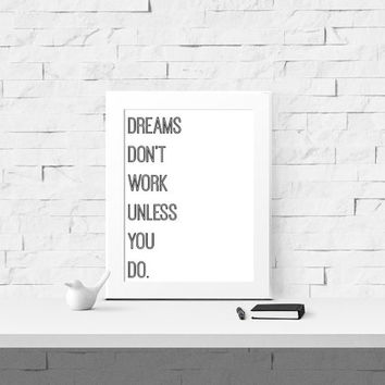 Dreams Don't Work Unless You Do Instant Download - Inspirational Wall Art - Motivational Print - Digital Print -  Printable Quote - Home Art