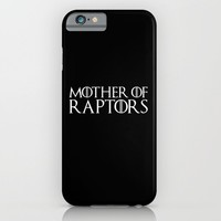Mother Of Raptors - Game of Thrones - Jurassic World Funny Quote iPhone & iPod Case by Kris James