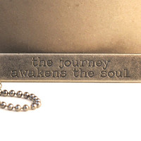 The Journey Awakens the Soul Necklace, Quote Necklace, Inspirational Necklace, Inspire, Soul Searching, Travel, Journey