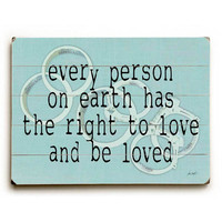 Right To Love by Artist Lisa Weedn Wood Sign