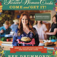 The Pioneer Woman Cooks: Come and Get It!: Simple, Scrumptious Recipes for Crazy Busy Lives (B&N Exclusive Edition)