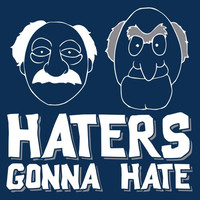 Haters Gonna Hate Silly Statler and Waldorf Muppet Show Inspired Tee Makes a Great Gift for Children of the 80s