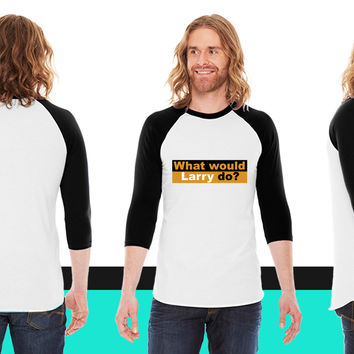 What I said When I was Hungry_ American Apparel Unisex 3/4 Sleeve  American Apparel Unisex 3/4 Sleeve  American Apparel Unisex 3/4 Sleeve  American Apparel Unisex 3/4 Sleeve T-Shirt
