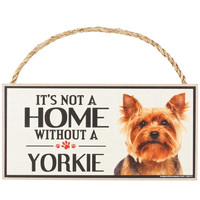 It's Not a Home Without a Yorkie Wood Sign