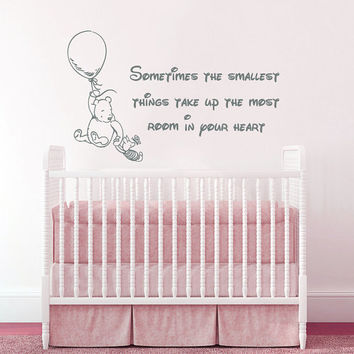 Wall Decals Quotes Winnie the Pooh Wall Decal Quote sometimes the smallest things take up most room in your heart Wall Decals Nursery AN699