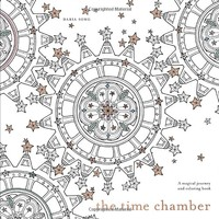 The Time Chamber: A Magical Story and Coloring Book (Time Adult Coloring Books)