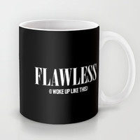 Flawless (I woke up like this) Mug by Poppo Inc.