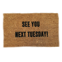 See You Next Tuesday! Mat