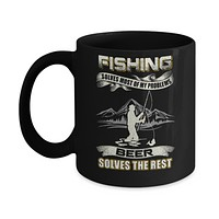 Fishing Solves Most of My Problems Beer Solves The Rest Mug