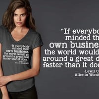 If Everyone Minded Their Own Business T-shirt | Alice in Wonderland